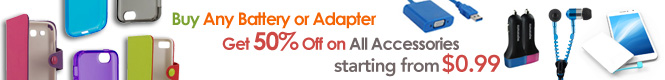 Buy Any Battery or Adapter. Get 50% Off on All Accessories.