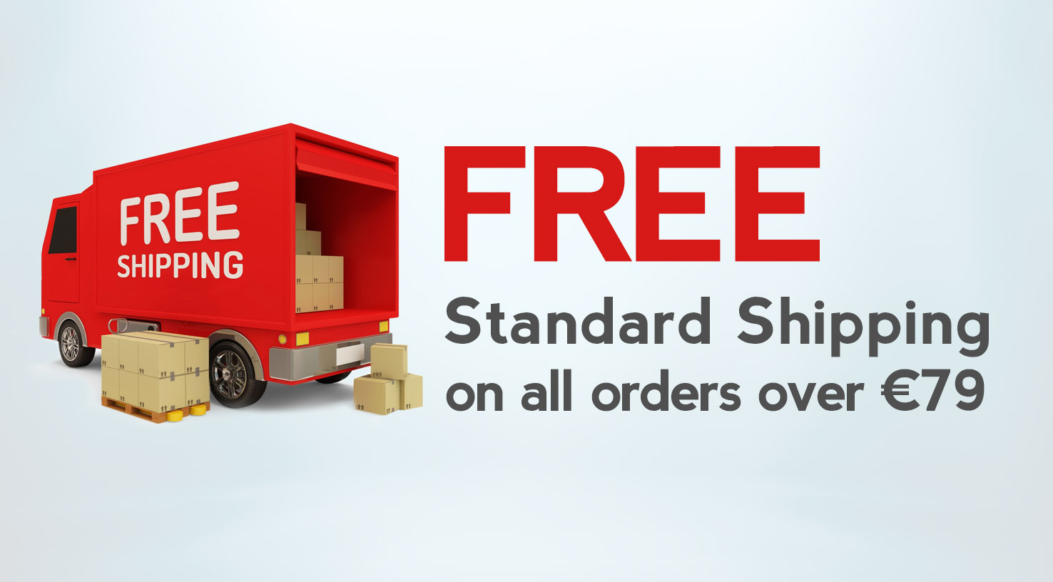 FREE Standard Shipping on orders over €49